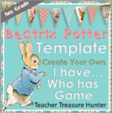 I Have - Who Has Game TEMPLATE Beatrix Potter Theme **Make Your Own Game**
