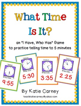 I Have, Who Has? Game - Telling Time to Five (5) Minutes CCSS Math