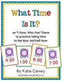 """I Have, Who Has?"" Game - Telling Time to the Hour & Half-"