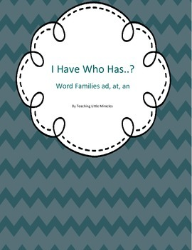 I Have, Who Has Game - Word Families ad, at, an