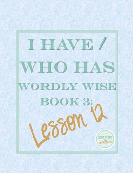 I Have Who Has Game Wordly Wise 3000 Book 3 Lesson 12
