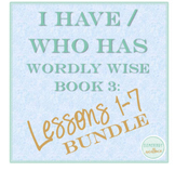 I Have Who Has Game Wordly Wise 3000 Book 3 Lessons 1-7 BUNDLE