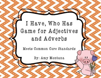 """""""I Have, Who Has"""" Game for Adjectives and Adverbs"""