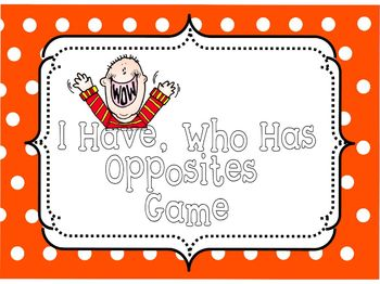 Language Arts Game: I Have, Who Has Game for Opposites Practice
