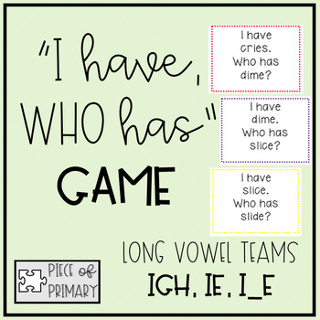 I Have Who Has Game: igh, ie, i_e vowel teams