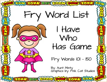 I Have Who Has Game using Fry Word List words 101 - 150