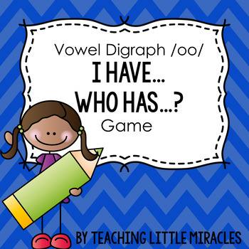 I Have, Who Has Game - vowel digraphs /oo/ and /oo/