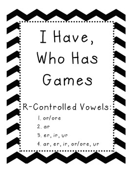 I Have, Who Has Games R-Controlled Vowels (4 games!)