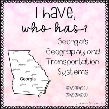 I Have, Who Has - Georgia Geography and Transportation