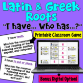 Greek and Latin Roots I Have Who Has Game