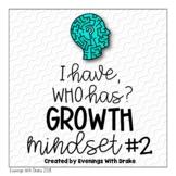 I Have Who Has Growth Mindset Card Set 2
