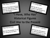 """I Have, Who Has"" Historical Figures Civil War to the Present"