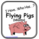 I Have . . .Who Has . . ? Idioms