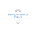 I Have, Who Has?  Idioms