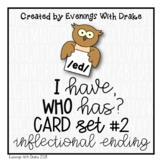 I Have Who Has Inflectional Ending ed Card Set 2