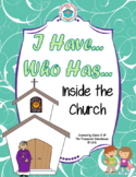 I Have....Who Has - Inside the Church