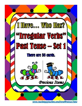 I Have... Who Has?  Irregular Verbs Past Tense - Set 1