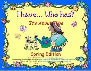 I Have. Who Has? It's About Time: Spring Edition
