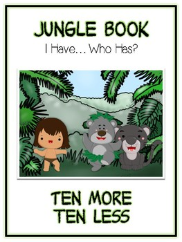 I Have Who Has - JUNGLE BOOK - Ten More Ten Less - Math Folder Game