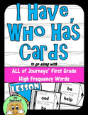 I Have, Who Has- Journeys First Grade High Frequency Words