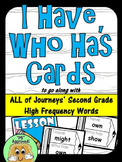 I Have, Who Has- Journeys Second Grade High Frequency Words