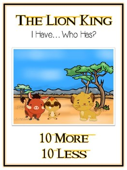 I Have Who Has - LION KING - Ten More Ten Less - Math Folder Game