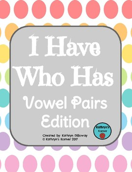 I Have Who Has LONG VOWEL PAIRS Game (BLACKLINE)