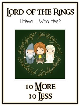 I Have Who Has - LORD OF THE RINGS - Ten More Ten Less - Math Folder Game
