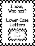 I Have, Who Has LOWER CASE LETTERS