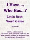 I Have, Who Has Latin Root Word Game- Version 2
