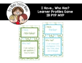 IB PYP I Have... Who Has? Learner Profile Game