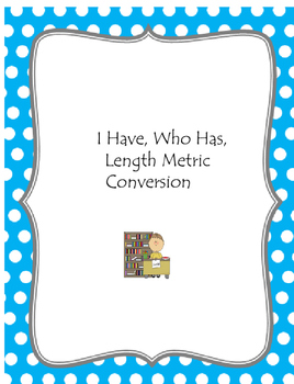I Have, Who Has, Length Metric Conversion