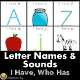 I Have Who Has Letter Naming and Letter Sounds Game