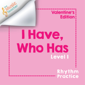 I Have, Who Has | Level One | Valentine's Day Rhythm Cards