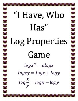 """""""I Have, Who Has"""" Log Properties Game"""