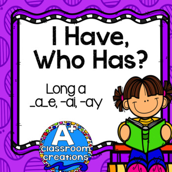 I Have, Who Has? Long A