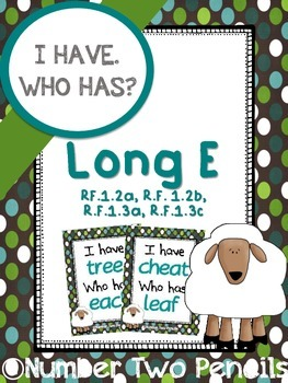 I Have, Who Has: Long E