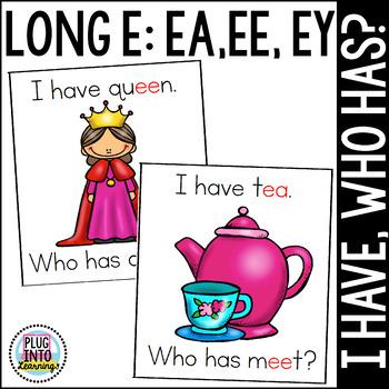 I Have, Who Has? Long E: ea,ee,ey
