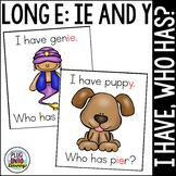 I Have, Who Has? Long E: ie, y