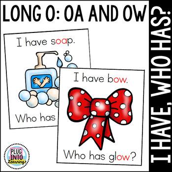 I Have, Who Has? Long O: Oa/Ow