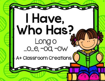 I Have, Who Has?  Long O