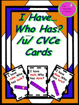 I Have...Who Has? Long u CVCe Cards