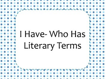I Have - Who Has Loop Game: Literary Terms DOTS