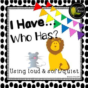 I Have, Who Has? Loud & Soft/Quiet-Black & White