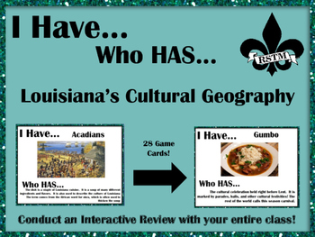 I Have..Who Has... Louisiana's Cultural Geography