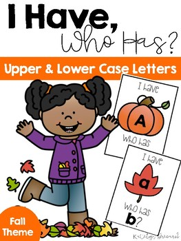 I Have, Who Has? Lower & Upper Case Letter Recognition Practice Fall Themed