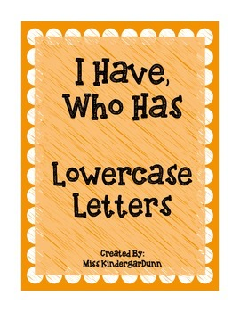 I Have, Who Has: Lowercase Letters