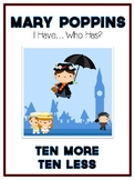 I Have Who Has - MARY POPPINS - Ten More Ten Less - Math Folder Game