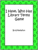 I Have, Who Has Library Terms Game by KMediaFun