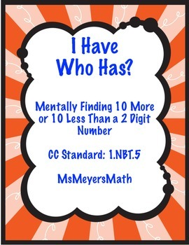 I Have, Who Has? Mentally Finding 10 More or Less Than a 2 Digit Number